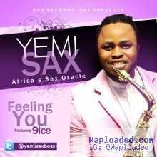 Yemi Sax - Feeling You Ft 9ice
